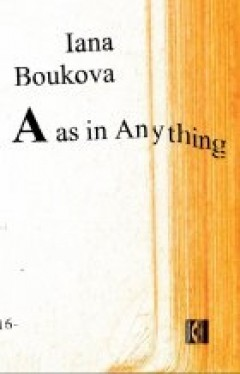 A as in Anything - Iana Boukova